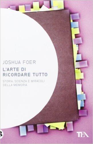 Joshua-Foer-Larte-di-ricordare-tutto